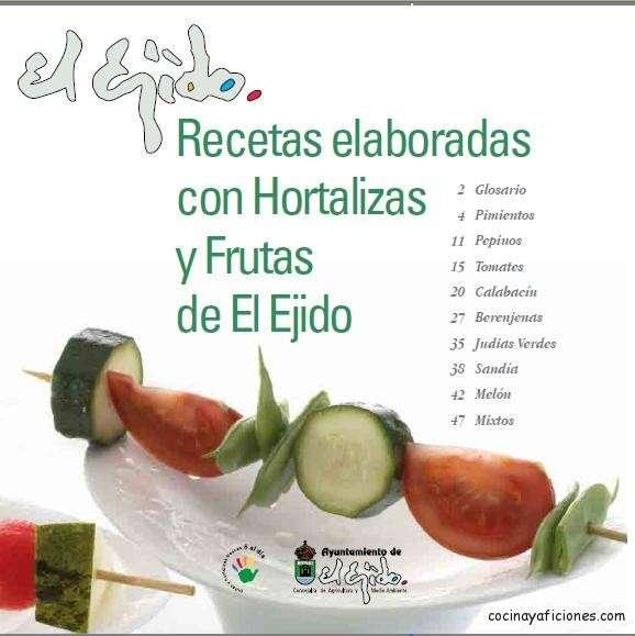 """RECETARIO: """"Recetas elaboradas con Hortalizas y Frutas de El Ejido"""""""