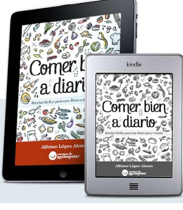 Comer bien a diario, el libro de Alfonso López «Recetas de Rechupete»