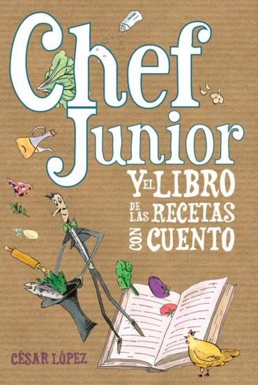 """Chef Junior y  """"El libro de las recetas con cuento"""""""