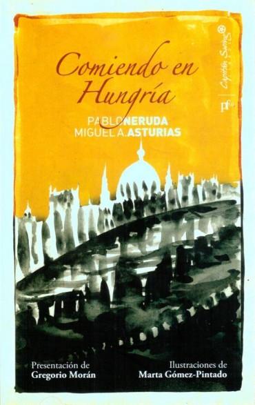 """Comiendo en Hungría de Pablo Neruda y Miguel A. Asturias y su """"alegato al buen comer"""""""
