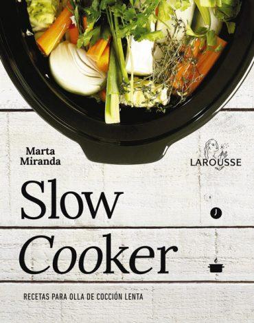 Slow Cooker, recetas para la olla de cocción lenta de Marta Miranda.