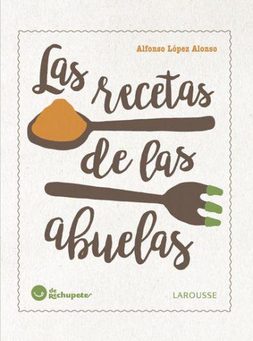 """""""Las recetas de las abuelas"""" un libro imprescindible en tu cocina."""