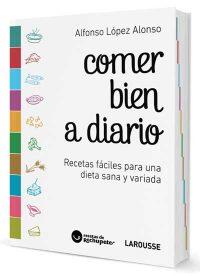 Comer bien a diario, el nuevo libro de Alfonso López.