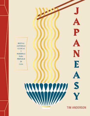 Japaneasy de Tim Anderson, la cocina  japonesa en tu alcance.