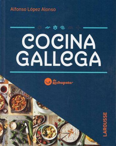 Cocina gallega, el nuevo libro de Alfonso López «Rechupete»