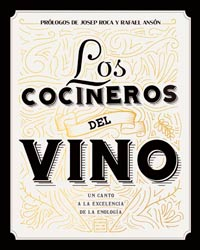 Los cocineros del vino, un libro icónico de la cocina y el vino