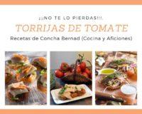 Torrijas de tomate y sus acompañamientos, tres presentaciones. Receta