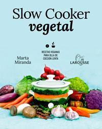Slow Cooker vegetal, el nuevo libro de Marta Miranda