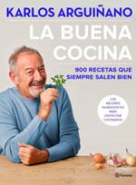 La buena cocina de Arguiñano, 900 recetas que siempre salen bien