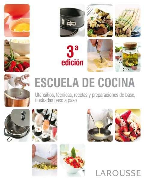 Escuela de cocina un libro imprescindible cocina y for Escuela de cocina