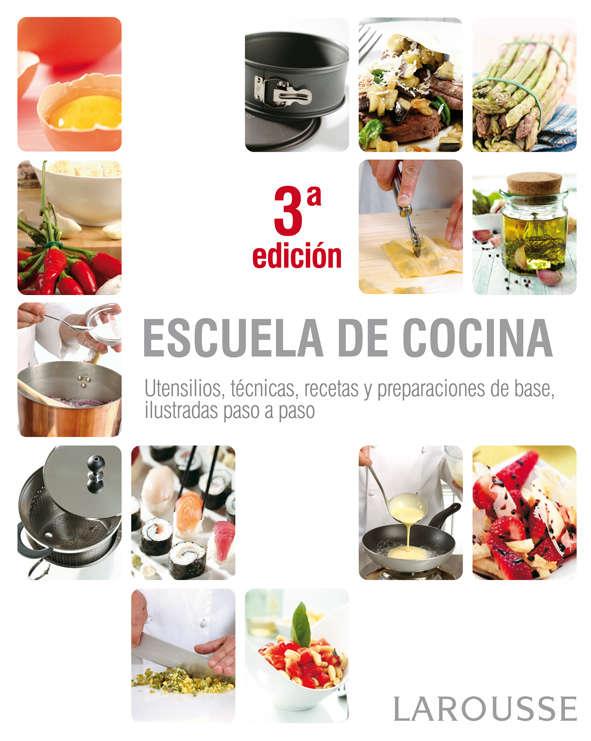 Escuela de cocina un libro imprescindible cocina y - Escuela de cocina ...