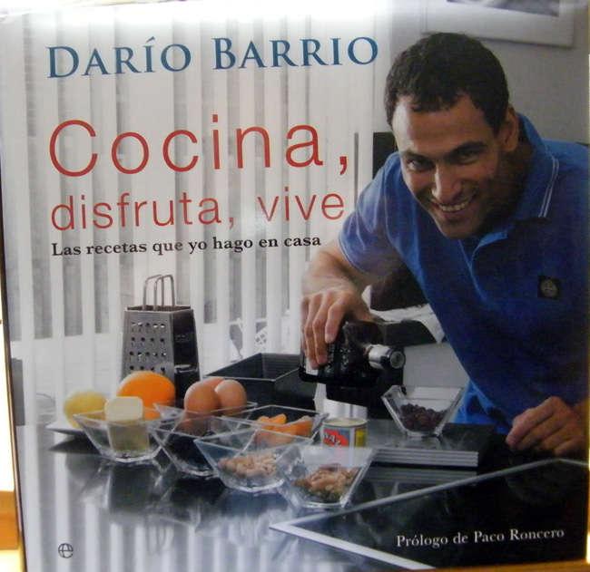 """Darío Barrio y """"Cocina, disfruta, vive Las recetas que hago en casa"""""""
