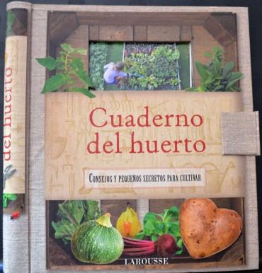 Cuaderno del huerto, consejos y pequeños secretos para cultivar.