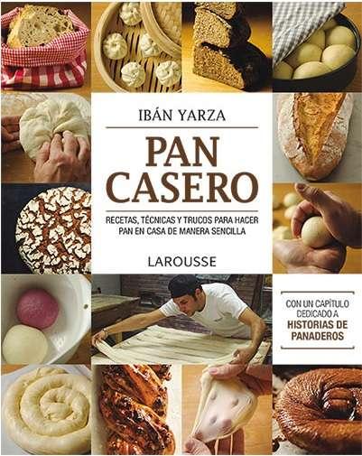 Todo lo que necesitas saber sobre el «pan casero» con Ibán Yarza